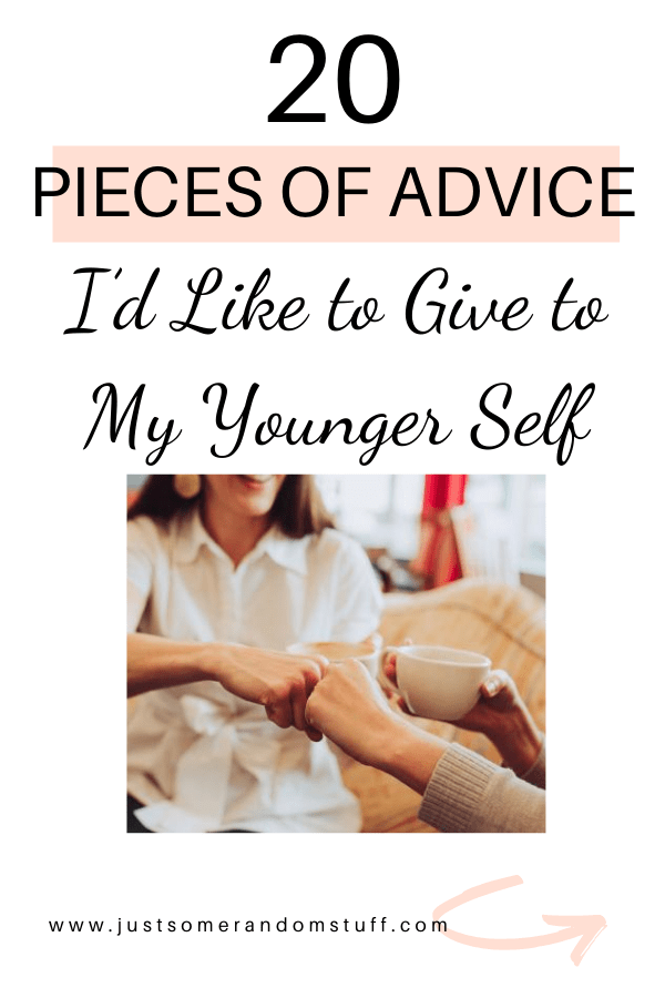 """Pieces of Advice I'd Like to Give to My Younger Self - How many times have you said, """"One day I will laugh at all this"""". But until that day comes, you get annoyed a million times. How many questions do you look at yourself in some earlier years and think: """"What nonsense I was nervous about!"""", but who knew anything then. I think all this too. If only I knew what I know now, I would be less annoyed. With all this in mind, I decided to write down pieces of advice I'd like to give to my younger self with this mind."""
