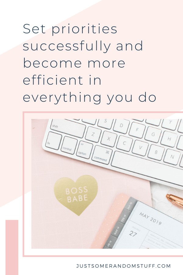 Set priorities successfully and become more efficient in everything you do