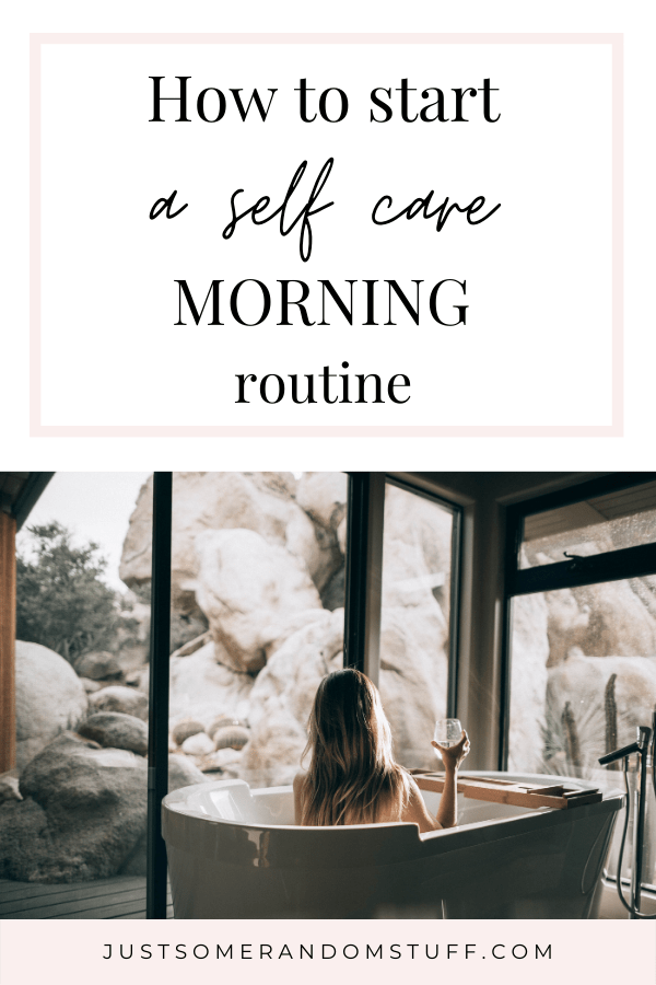 How to Start a Self Care Morning Routine Pinterest