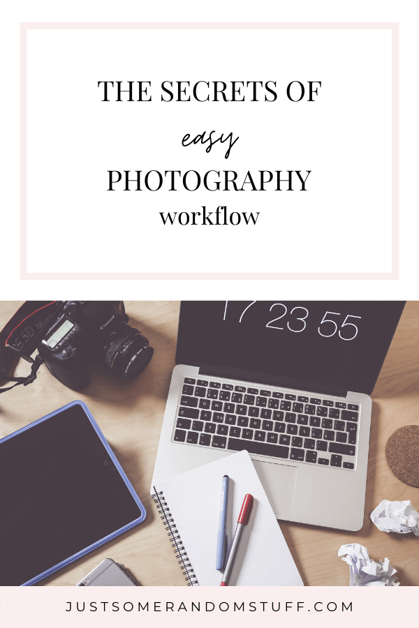 The secrets of easy photography workflow Pin