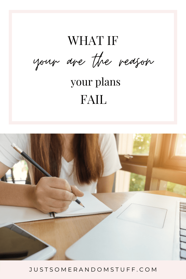 What if you're the reason your plans fail? Pinterest